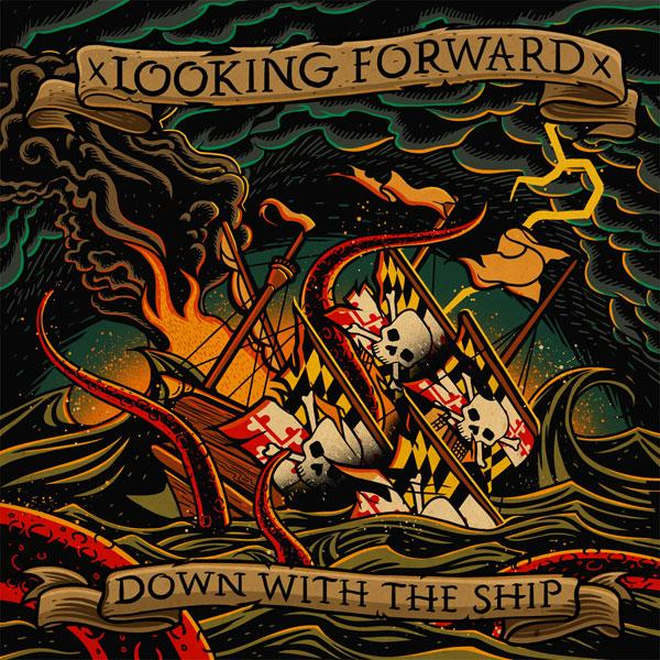 xLooking Forwardx - Down With The Ship