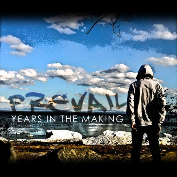 Years In The Making - Prevail
