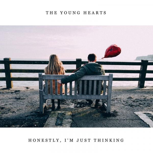The Young Hearts Honestly, I'm Just Thinking