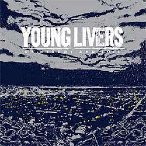 Young Livers – Of Misery And Toil