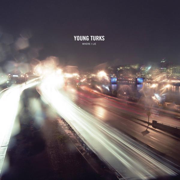 Young Turks - Where I Lie