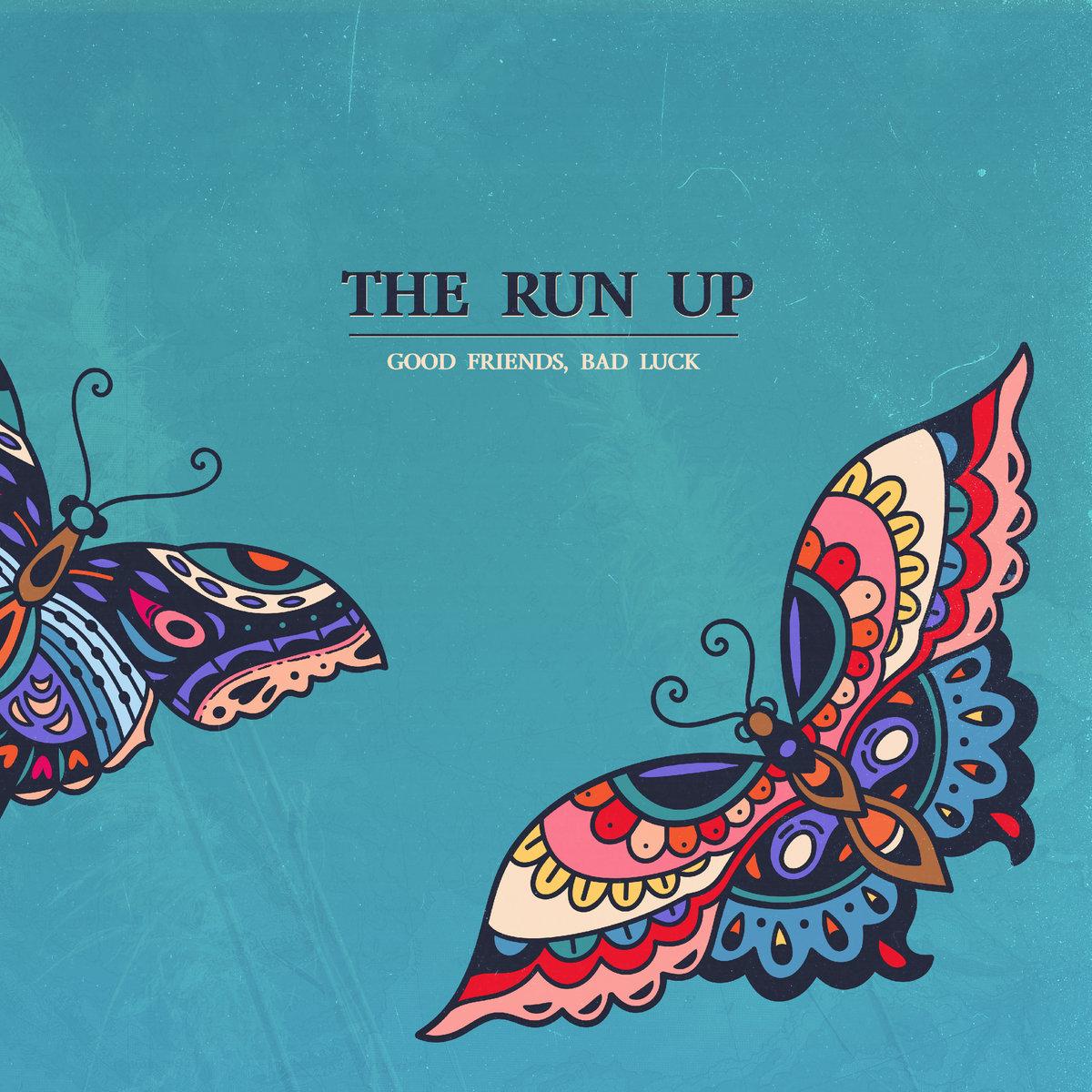 The Run Up Good Friends, Bad Luck Punk Rock Theory