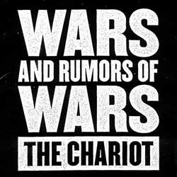 The Chariot – Wars And Rumors Of Wars